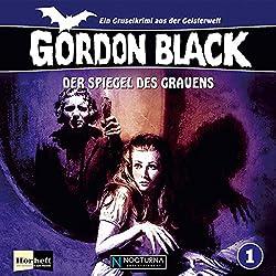 Der Spiegel des Grauens (Gordon Black - Ein Gruselkrimi aus der Geisterwelt 1)