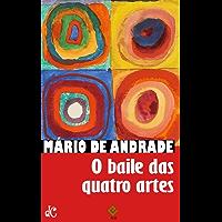 O baile das quatro artes: Com notas e comentários de Mário de Andrade