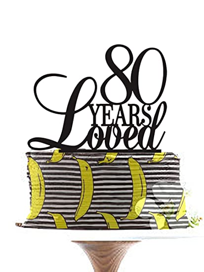 Amazon 80 Years Loved Design Cake Topper 80th Anniversary