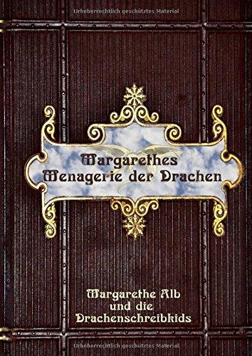 Read Online Margarethes Menagerie der Drachen PDF