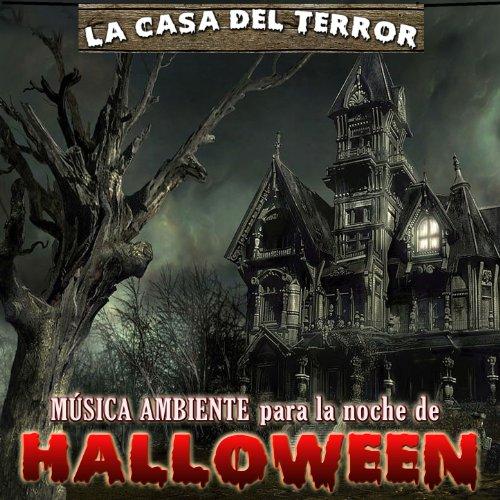 La Casa del Terror. Música Ambiente para la Noche de Halloween]()
