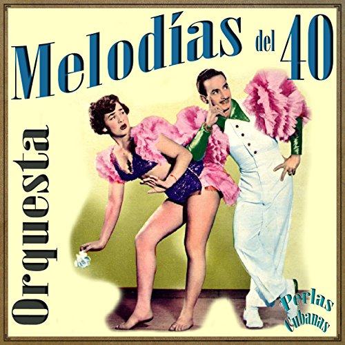 ... Perlas Cubanas: Melodías del 40