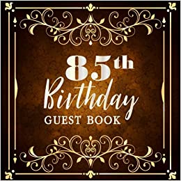 85th Birthday Guest Book Party Sign In Celebrating 85 Years Anniversary Write Log Friend Family Activity Keepsake Thoughts Message