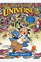 The Cartoon History of the Universe III: From the Rise of Arabia to the Renaissance (Cartoon History of the Earth (Paperback)) Paperback