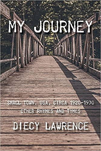 My Journey: Small Town, USA, Circa 1920-1930: Other Rhymes AND Tymes