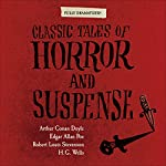 Classic Tales of Horror and Suspense (Dramatized) | Arthur Conan Doyle,Edgar Allan Poe,Robert Louis Stevenson,H. G. Wells