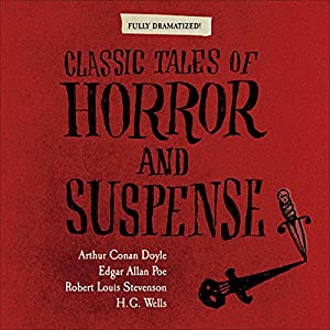 Classic Tales of Horror and Suspense (Dramatized) Performance
