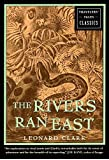 The Rivers Ran East: Travelers' Tales Classics