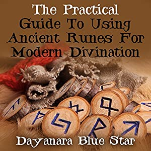 The Practical Guide to Using Ancient Runes for Modern Divination Audiobook