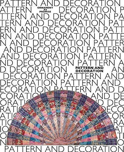 Pattern and Decoration: Ornament as Promise