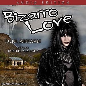 Bizarro Love Audiobook