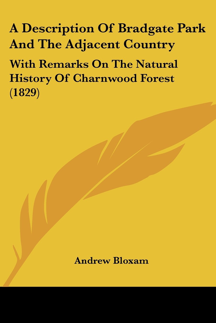 Download A Description Of Bradgate Park And The Adjacent Country: With Remarks On The Natural History Of Charnwood Forest (1829) pdf epub