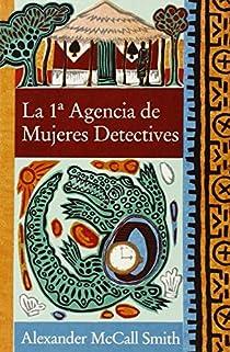 La 1ª agencia de mujeres detectives par McCall Smith