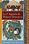 La 1ª agencia de mujeres detectives par Alexander McCall Smith