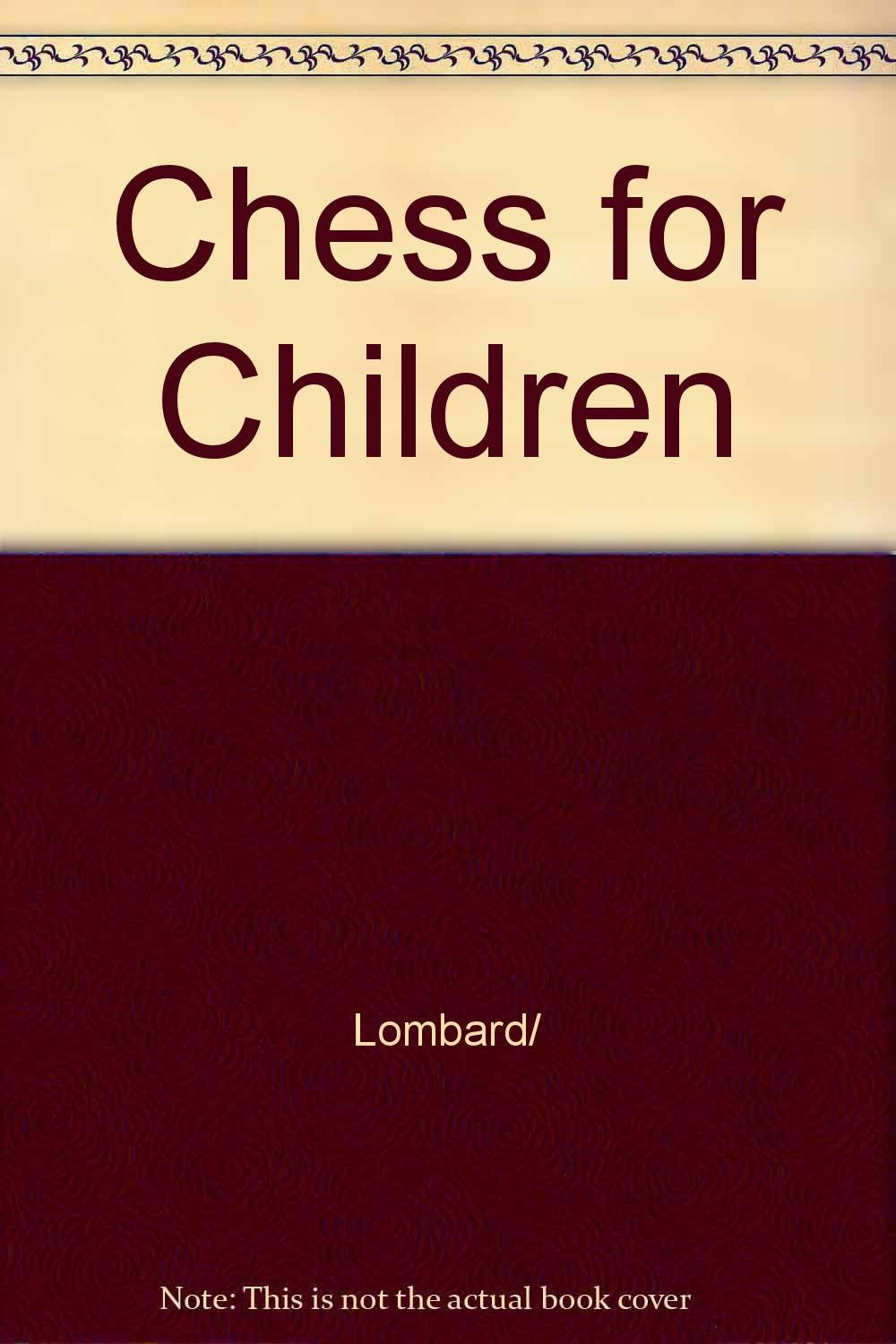 Chess for Children, Step by Step: A New, Easy Way to Learn the Game
