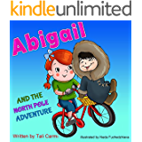 "Children books : "" ABIGAIL and the North Pole Adventure "": (Teaches your kid to explore the world) (Values eBook) Action & Adventure, Sleep (Animals) (Bears ... Books for Early & Beginner Readers Book 7)"