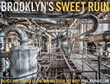 Brooklyn's Sweet Ruin: Relics and Stories of the Domino Sugar Refinery