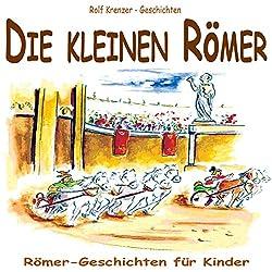 Die kleinen Römer. Römer-Geschichten für Kinder