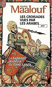 crusades thru arab eyes European and arab versions of the crusades have little in common for arabs, the twelfth and thirteenth centuries were years of strenuous efforts to repel a.