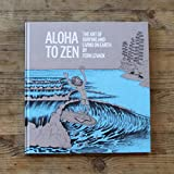 Aloha to Zen: The Art of Surfing & Living on Earth