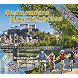 Radwandern und Mountainbiken: Salzburger Land, Berchtesgadener Land, Chiemgau