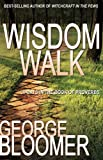 Wisdom Walk, George Bloomer, 1603744371