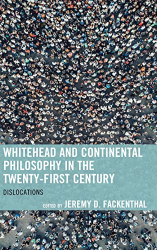 - Whitehead and Continental Philosophy in the Twenty-First Century: Dislocations (Contemporary Whitehead Studies)