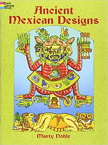Ancient Mexican Designs (Dover Design Coloring Books): Marty Noble ...