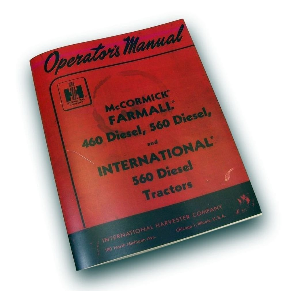 Amazon.com: Farmall Diesel 460 560 Tractor Operators Owners Manual  International Ihc Ih: Industrial & Scientific
