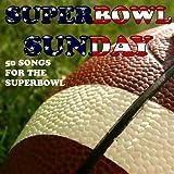 super bowl sunday - Superbowl Sunday: 50 Songs for the Superbowl