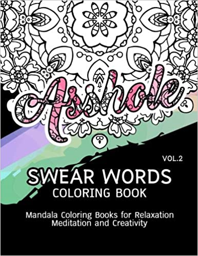 Book Swear Words Coloring Book Vol.2: Mandala Coloring Books for Relaxation Meditation and Creativity: Volume 2