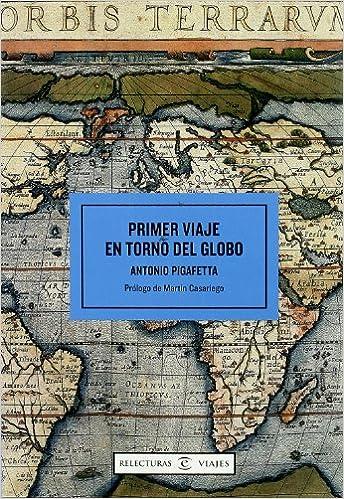 Primer Viaje en Torno del Globo (Spanish Edition)