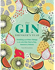 The Gin Drinker's Year: Drinking and Other Things to Do With Gin; Day by Day, Season by Season
