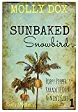 Sunbaked Snowbird: Cozy Mystery (Poppy Pepper s Paradise Cove & Mini Golf Book 1)