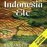 Indonesia, Etc.: Exploring the Improbable Nation