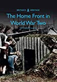 img - for The Home Front in World War Two (Britain's Heritage Series) book / textbook / text book