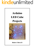Arduino LED Cube Projects (English Edition)