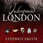 Underground London | Stephen Smith