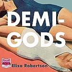 Demi-Gods | Eliza Robertson