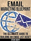 img - for Email Marketing Blueprint - The Ultimate Guide to Building an Email List Asset book / textbook / text book