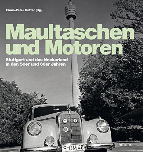 Maultaschen & Motoren: Stuttgart und das Neckarland in den 50er und 60er Jahren