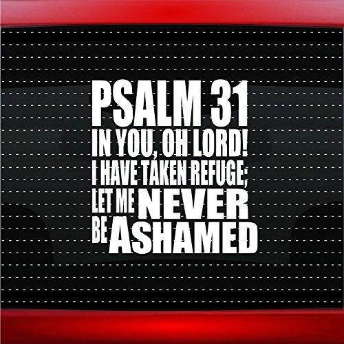 - Psalm 31 Never Ashamed Christian Car Sticker Truck Window Vinyl Decal COLOR: WHITE