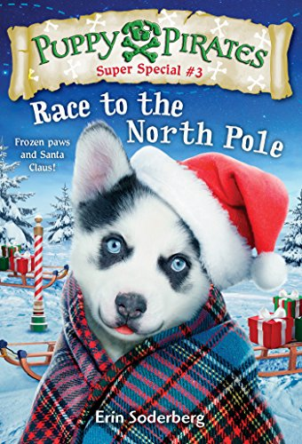 Puppy Pirates Super Special #3: Race to the North Pole -