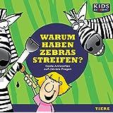 CD WISSEN Junior - KIDS Academy: Warum haben Zebras Streifen? Coole Antworten auf clevere Fragen: Tiere, 1 CD