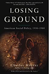 Losing Ground: American Social Policy, 1950-1980, 10th Anniversary Edition Kindle Edition