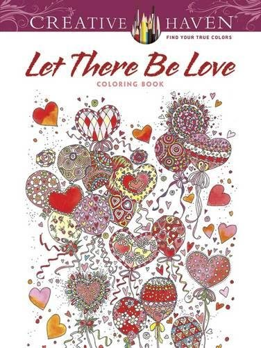 Creative Haven Let There Be Love Coloring Book (Adult Coloring)
