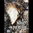In the Blood Audiobook by J. A. Kerley Narrated by Stuart Milligan