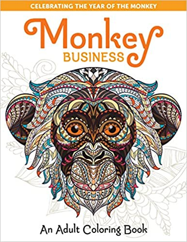 Monkey Business: An Adult Coloring Book (Take a Break to ...