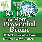 30 Days to a More Powerful Brain: The BrainX Learning Mastery System | Bruce Lewolt, Tony Alessandra
