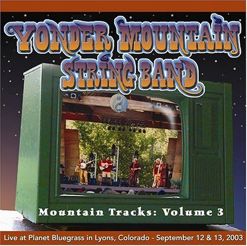 MOUNTAIN TRACKS: VOLUME 3 by Yonder Mountain String Band (2004-05-03)